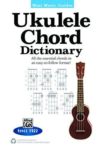 Mini Music Guides: Ukulele Chord Dictionary: All the Essential Chords in an Easy-to-Follow Format! -