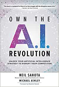 Own the A I  Revolution: Unlock Your Artificial Intelligence