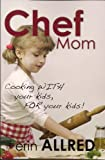 Chef Mom, Erin Allred, 1885027443