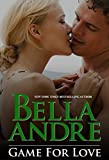 Front cover for the book Game for Love by Bella Andre