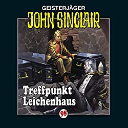 Treffpunkt Leichenhaus (John Sinclair 98)