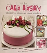 Cake Design : Décorez vos gâteaux en toutes occasions