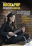 ROCK & POP GITARREN-SONGBOOK GUITARE: für Einsteiger an der Gitarre. Gitarre (Noten und TAB).
