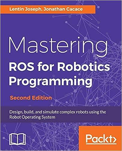 Second Edition Mastering Ros for Robotics Programming