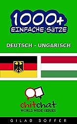 1000+ Einfache Sätze Deutsch - Ungarisch (Geplauder Weltweit)