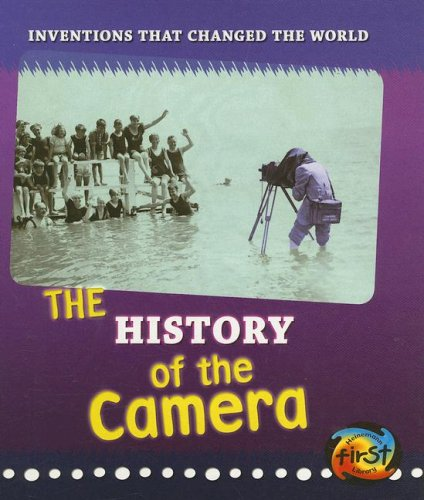 Download The History of the Camera (Inventions that Changed the World) pdf epub