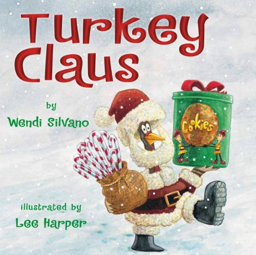 Turkey Claus by [Silvano, Wendi]