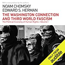 The Washington Connection and Third World Fascism: The Political Economy of Human Rights - Volume I Audiobook by Noam Chomsky, Edward S. Herman Narrated by Brian Jones