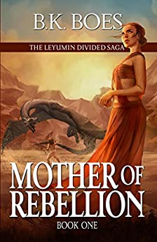 Mother of Rebellion by BK Boes