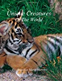 Unique Creatures of the World, Angelica Morales, 1461117402