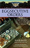 white house chef - Eggsecutive Orders (A White House Chef Mystery)