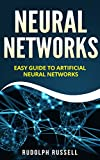 Neural Networks: Easy Guide To Artificial Neural Networks