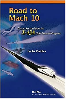 Road to Mach 10: Lessons Learned from the X-43a Flight Research Program (Library of Flight Series)