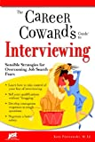 img - for The Career Coward's Guide to Interviewing: Sensible Strategies for Overcoming Job Search Fears (Career Coward's Guides) book / textbook / text book