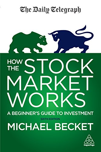 How the Stock Market Works: A Beginner's Guide to Investment (Daily Telegraph)