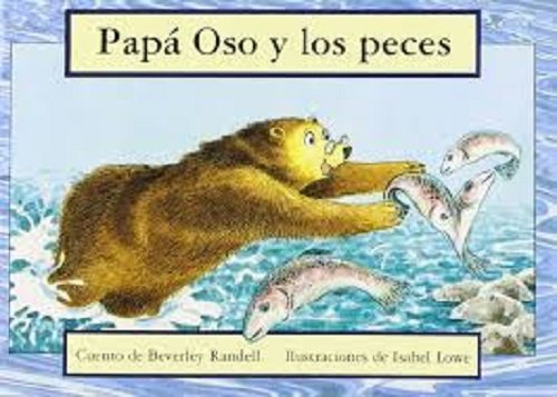 Rigby PM Coleccion: Bookroom Package (Levels 3-5) Papa Oso y los peces (Father Bear Goes Fishing) (Spanish Edition) pdf