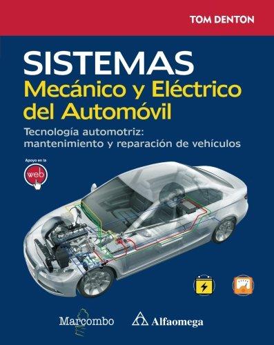 Sistema Mecánico y Eléctrico del Automóvil. Tecnología automotriz (Spanish Edition)
