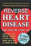 REVERSE HEART DISEASE - HEART ATTACK CURE