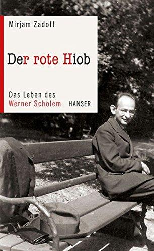 Der rote Hiob: Das Leben des Werner Scholem