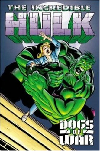 The Incredible Hulk: Dogs of War