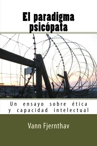 El  paradigma  psicopata: Un  ensayo  sobre  etica  y  capacidad  intelectual (Spanish Edition) [Vann Fjernthav] (Tapa Blanda)