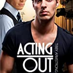 Acting Out: Hollywood, Book 2 | Tibby Armstrong