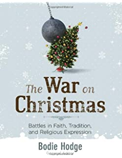 war on christmas battles in faith tradition and religious expression - The War On Christmas