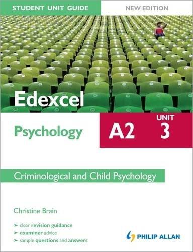 Edexcel A2 Psychology Student Unit Guide: Unit 3 New Edition Criminological and Child Psychology