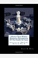 Advance Chess: Relative Retroactive Retrospection Of The Double Set Game: Analysis of (D4.2.51) Book 2, Vol. 6 Paperback
