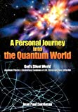 A Personal Journey into the Quantum World, Jean Paul Corriveau, 1440148295