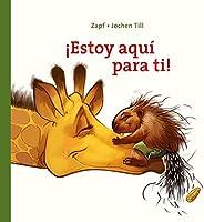 ¡Estoy Aquí Para Ti!: Libro Para Niños De 1