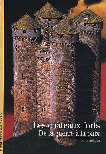 Decouverte Gallimard: Les Chateaux Forts De LA Guerre a LA Paix