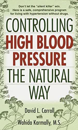 Controlling High Blood Pressure the Natural Way: Don't Let the
