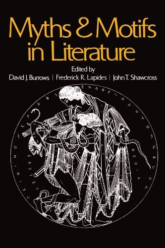 Myths And Motifs In Literature by David J. Burrows (1973-04-01)