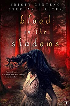 Blood in the Shadows by [Centeno, Kristy, Keyes, Stephanie]