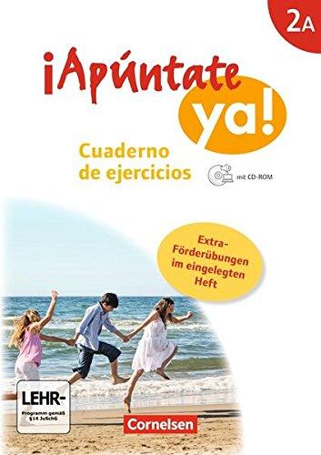 ¡Apúntate! - ¡Apúntate ya! - Differenzierende Schulformen: Band 2A - Cuaderno de ejercicios mit CD-Extra mit eingelegtem Förderheft: Audio-CD und CD-ROM auf einem Datenträger
