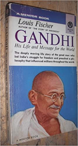 gandhi his life and message for the world