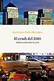 El crash del 2010. Toda la verdad sobre la crisis