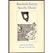 Beachside Entries ; Specific Ghosts: Stories