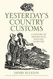Yesterday's Country Customs, Henry Buckton, 0752467972