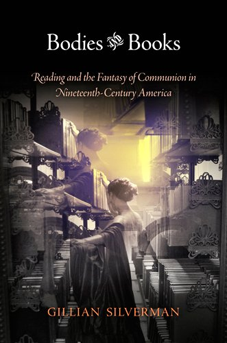 Bodies and Books: Reading and the Fantasy of Communion in Nineteenth-Century America pdf