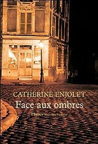 Face aux Ombres par Catherine Enjolet