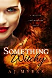 Something Witchy (Mystics & Mayhem Book 1)