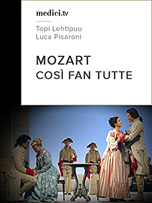 Mozart, Così fan tutte - Topi Lehtipuu, Luca Pisaroni - Glyndebourne 2006
