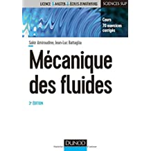Mécanique des Fluides: Cours, 70 Exercices Corrigés 3e Éd.