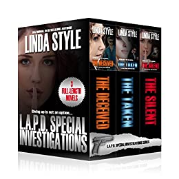 L.A.P.D. Special Investigations Series, Boxed Set: The Deceived, The Taken & The Silent by [STYLE, LINDA]