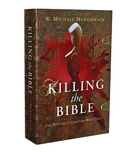 Read Online Killing the Bible (The Historic Characters Who Tried) ebook
