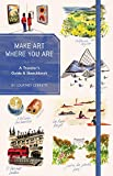 Make Art Where You Are (Guided Sketchbook): A