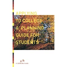 Applying to College: A Planning Guide (Lifeworks Guide)