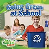 Going Green at School, Molly Aloian, 0778702839
